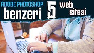 PHOTOSHOP'A ALTERNATİF 5 WEB SİTESİ
