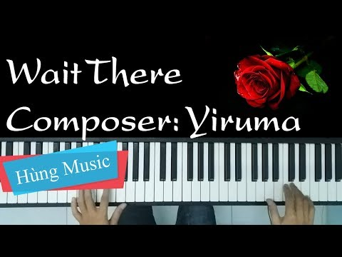 [Yiruma] Wait There Piano [Hùng Music]