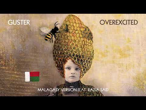 "Guster - ""Overexcited (feat. Razia Said)"" [Malagasy Version] [Audio]"