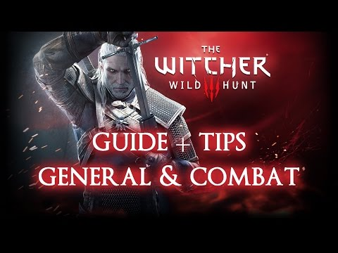 The Witcher 3: Wild Hunt ► A Beginner's Tutorial Guide - General & Combat Tips