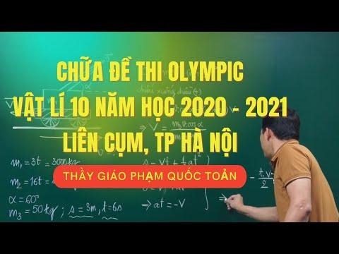 GIẢI CHI TIẾT ĐỀ THI HSG VẬT LÍ 10 NĂM HỌC 2020 - 2021, LIÊN CỤM HÀ NỘI - Thầy Phạm Quốc Toản