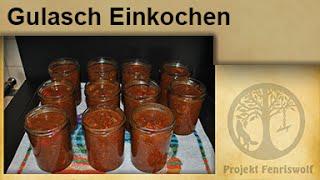 Krisenvorrat Einkochen - Gulasch im Glas - Einwecken - Einmachen