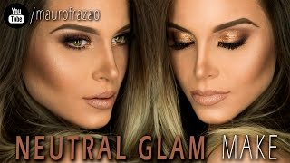 MAQUIAGEM NUDE GLAM  |  NEUTRAL GLAM MAKEUP TUTORIAL @MAUROFRAZAO