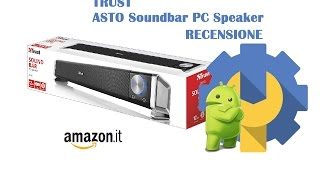 Trust Asto Soundbar recensione By PHONE FIXER