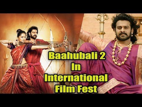 Baahubali 2 Screened In 39th International Film Festival Held At Russia  Another Pride For Baahubali