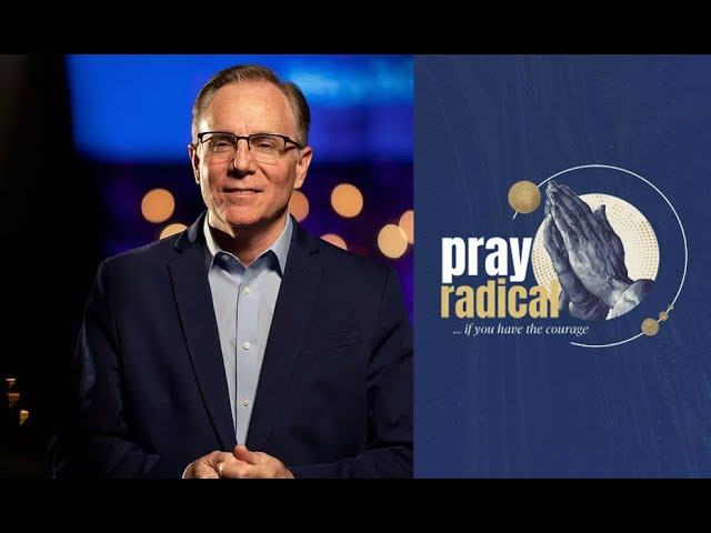 """Pray Radical: Use me, O God,"" Pastor David Welch"