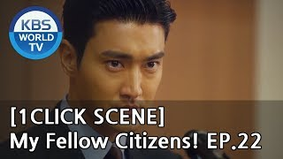 It ain't over till it's over..! ChoiSiwon is not giving up! [1ClickScene / MyFellowCitizens, Ep.22]
