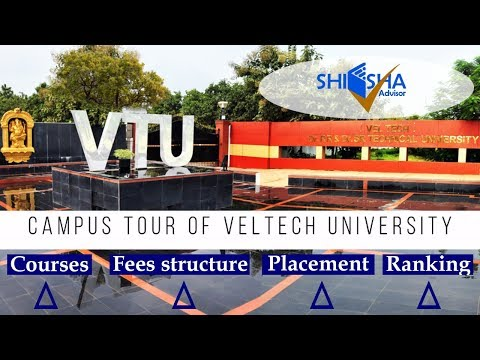 Veltech University, Chennai   Campus Tour   Courses   Tuition Fees   Direct Admission   VTUEEE2020