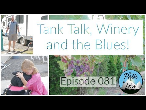 We Made it 7 Days Without Dumping! We Boondocked at Lindsay Creek Vineyards!  Episode 081