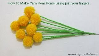 How To Make Pom Poms With Just Your Fingers