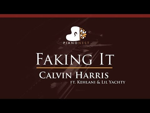 Calvin Harris - Faking It ft. Kehlani & Lil Yachty - HIGHER Key (Piano Karaoke / Sing Along)