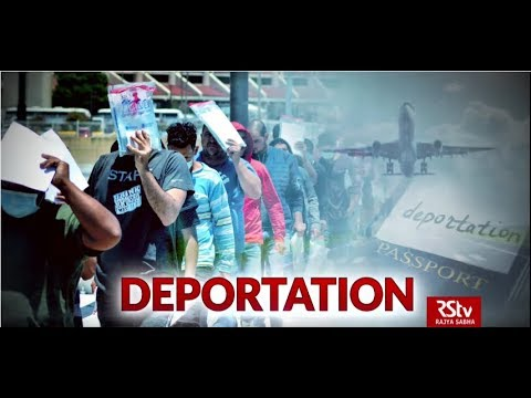 In Depth - Deportation Rules In India & Across The World