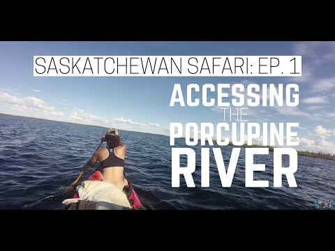 Saskatchewan Safari Ep. 1 - Accessing the Porcupine River
