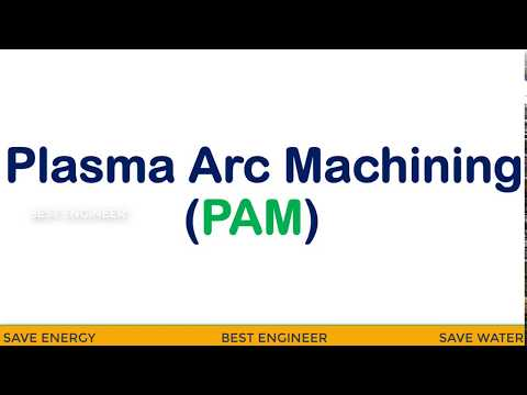 PLASMA ARC MACHINING BASIC TERMS AND WORKING | PAM | BEST ENGINEER