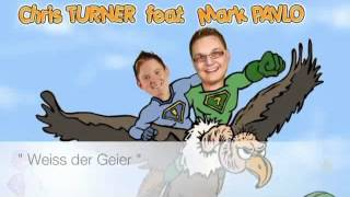 Chris TURNER feat. Mark PAVLO - WEISS DER GEIER