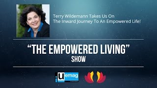 Terry Wildemann Takes Us On The Inward Journey To An Empowered Life thumbnail