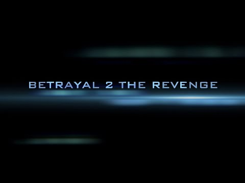 A Lucy Ghavalli Film | Betrayal 2 The Revenge | Trailer