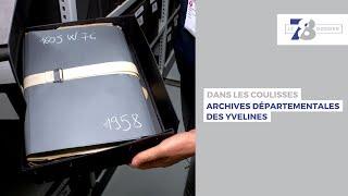 7/8 Dossier. Dans les coulisses des Archives départementales des Yvelines