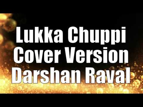 Lukka Chuppi Cover Version by Darshan Raval