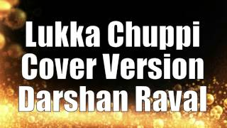 Lukka Chuppi Cover Version by Darshan Raval
