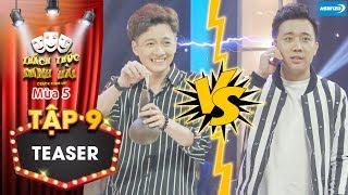 Thách thức danh hài 5|Teaser tập 9: Được thí sinh kích động, Trấn Thành mắng thẳng mặt Ngô Kiến Huy