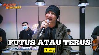 Putus atau Terus (KERONCONG) - Anji ft. Fivein #LetsJamWithJames