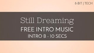 Free Royalty Free Montage Music - 'Still Dreaming' (Intro B - 10 seconds)