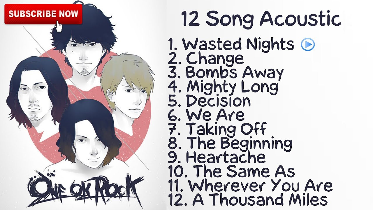 One Ok Rock Full Album Acoustic Greatest Hits Song Youtube