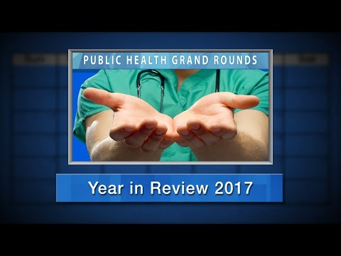 Public Health Grand Rounds Year in Review 2017