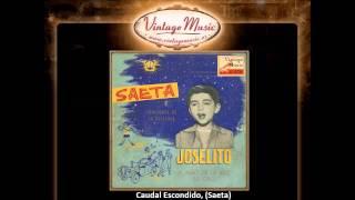 Joselito -- Caudal Escondido, (Saeta) (Farruca) (VintageMusic.es)