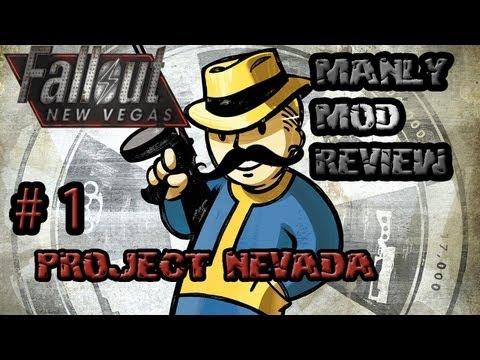 Manly Mod Reviews - Fallout New Vegas - Project Nevada Part 1