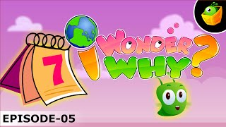 Why Are There Seven Days In A Week - I Wonder Why - Amazing & Interesting Fun Facts Video For Kids