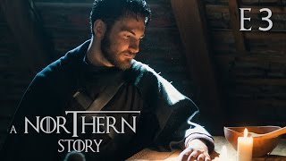 [Game of Thrones Fan Film] A Northern Story ~ E03 ~ Blood and Milk
