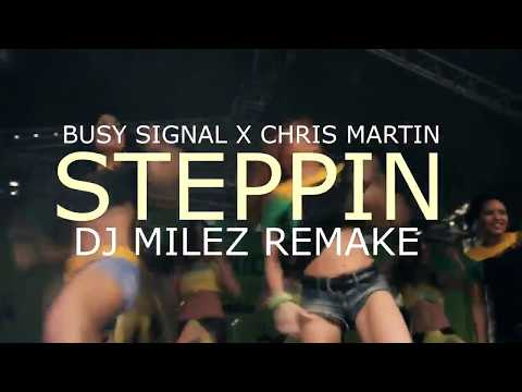 STEPPIN BUSY SIGNAL FT CHRISTOPHER MARTIN