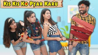 Kis Kis Ko Pyar Karu | BakLol Video