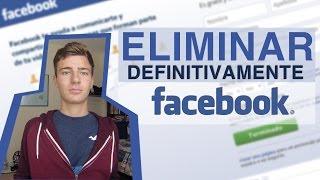 Eliminar Cuenta de Facebook Completamente y Para Siempre