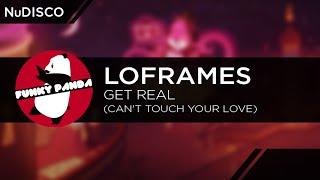 NuDISCO    Loframes - Get Real (Can