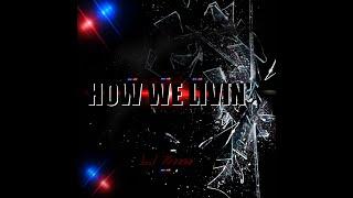L.I Freeze - How We Livin'