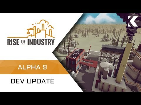 Rise of Industry - Alpha 9 Update |