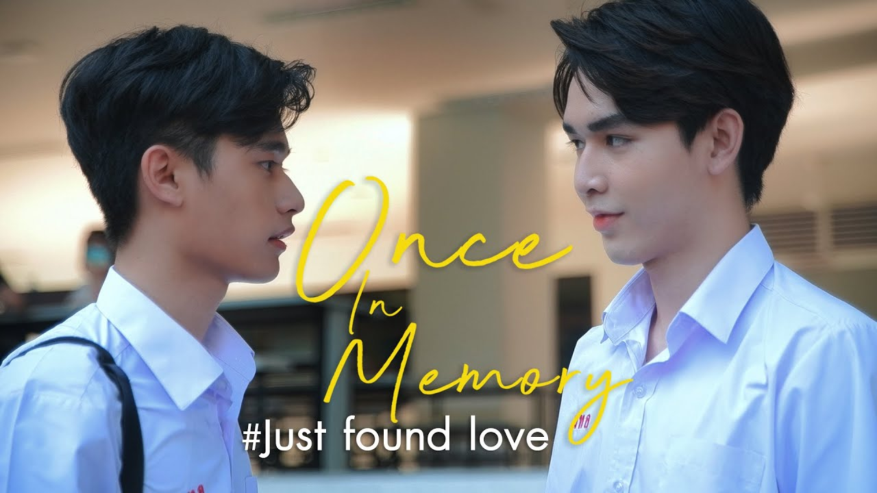 Once In Memory : Just found love เพิ่งรู้ว่ารัก  [Eng Sub]
