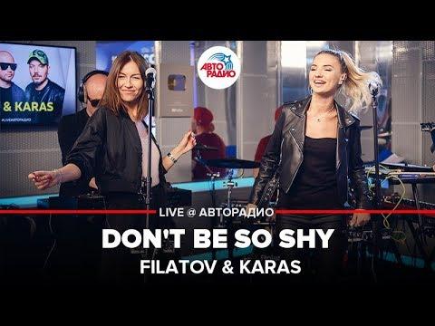 🅰️ @FILATOV & KARAS - Don't Be So Shy (LIVE @ Авторадио)