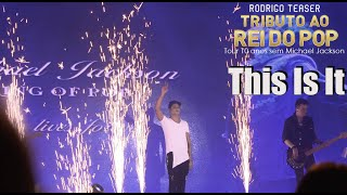 Rodrigo Teaser - This Is It - Tributo ao Rei do Pop (tour 10 anos sem Michael Jackson)