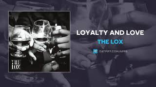 The LOX - Loyalty And Love (AUDIO)