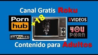 Nuevo Canal Roku Gratis!! / Adultos +18 / Free Channel