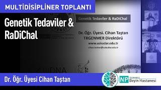 """"""" Genetik Tedaviler & RaDiChal"""""""