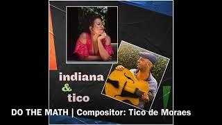 INDIANA & TICO: DO THE MATH | Compositor: Tico de Moraes