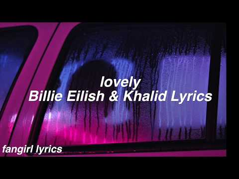 lovely || Billie Eilish & Khalid Lyrics