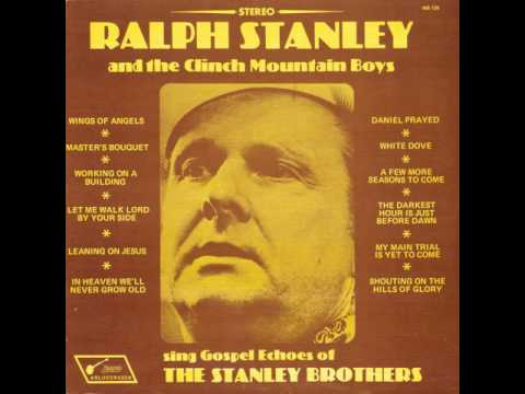 Ralph Stanley & Clinch Mountain Boys - Leaning On Jesus