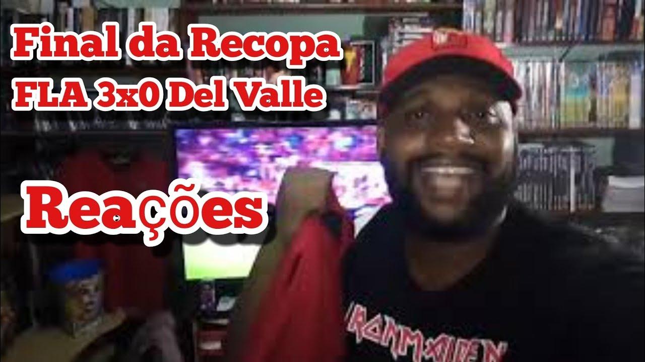 Reações FLAMENGO 3x0 Del Valle - YouTube