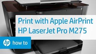 printing Wireless Direct Using Apple's AirPrint - HP LaserJet Pro M275  HP Printers  HP